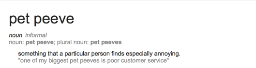Definition of pet peeve from Google.